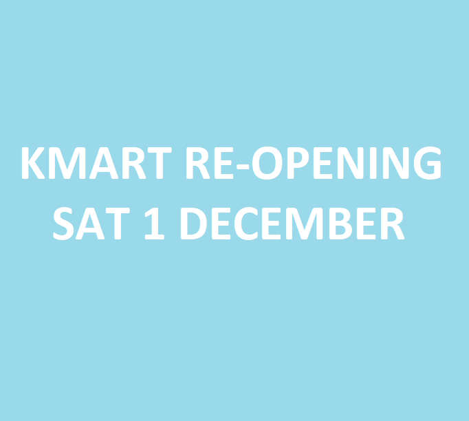 Kmart Re-Opening Sat 1 December_682x612